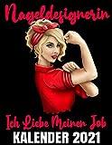 Nageldesignerin Ich Liebe Meinen Job Kalender 2021: Rockabilly Retro Frau Mit Rotem Bandana Nagelstudio Kalender Terminplaner Buch - Jahreskalender - Wochenkalender - Jahresplaner