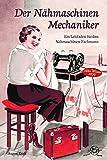Der Nähmaschinen-Mechaniker: Altes Wissen 1929