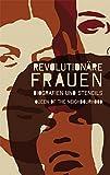 Revolutionäre Frauen: Biografien und Stencils
