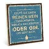 TypeStoff Holzschild mit Spruch – Leute, DIE EINEM REINEN Wein – im Vintage-Look mit Zitat als Geschenk und Dekoration (Größe: 19,5 x 19,5 cm)