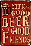 Hioni Bier Trinken Drink Good Beer with Good Friends Vintage Blechschild Poster Wandschild Wand Dekoration Metallschild Türschild