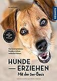 Hunde erziehen – mit der 5er-Basis: Klar kommunizieren, verlässlich führen, freudig erziehen.