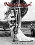 Malak, M: Wings of Angels: A Tribute to the Art of World War: A Tribute to the Art of World War II Pinup & Aviation